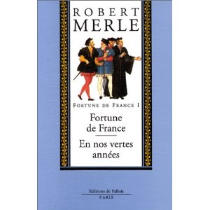 Double volume, Volumes 1 and 2 of Fortune de France by Robert Merle